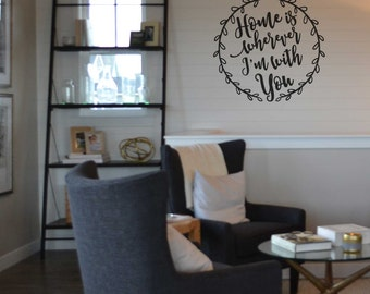 Home is wherever I'm with you KW1220 vinyl wall lettering sticker decal home decor home love