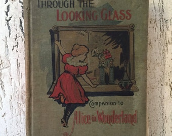 Vintage Through the Looking Glass, Lewis Carroll - Early 1900s - Tattered and Distressed