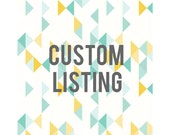 Custom Listing for Clare N.
