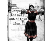 Card #314 - Carpe The Hell Out Of This Diem - Blank Inside Greeting