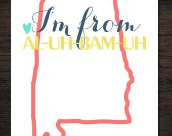 State Pride Southern Humor Pronunciation I'm From Alabama Printable Artwork / 8x10 Instant Art Print