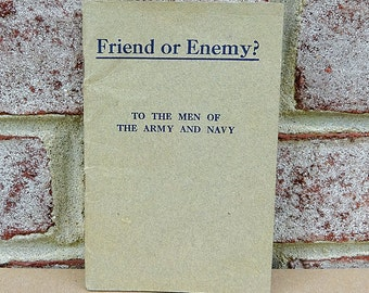 """Vintage WW1 Booklet titled """"Friend or Enemy?"""" To the Men of the Army and Navy - M. J. Exner, M.D. - RARE!"""