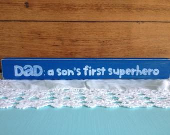 Dad First Superhero shelf sitter