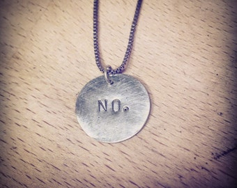 NO Necklace Charm Handmade from rolled .999 Fine Sterling Silver