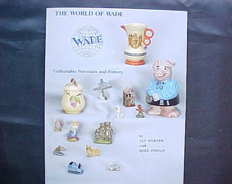 The World of Wade by Ian Warner, Collectable Porcelain and Pottery, Vintage Reference Book on English Ceramic Animal and Bird Figurines