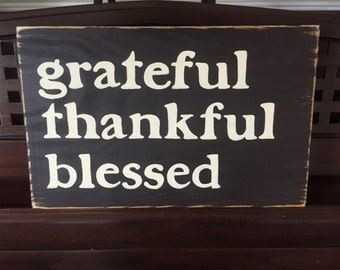 GRATEFUL THANKFUL BLESSED Sign Home Wall Art Plaque Wooden Hand Painted U Pick Color Thanksgiving Fall Decor
