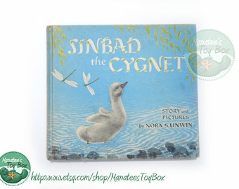 Sinbad the Cygnet Vintage Childrens Book by Nora Unwin Baby Swan Kids Book 1970