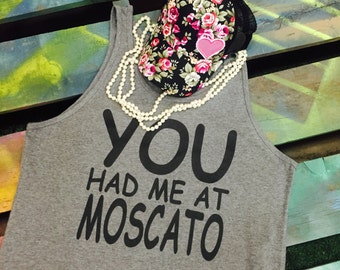 You Had Me At Moscato Shirt Soft Blend T-shirt Tank Top Tee Wine