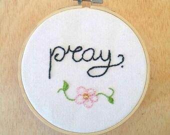 Pray, hoop art, embroidered hoop, handmade, customizable hoop, wall decor, home decor, hand-embroidered