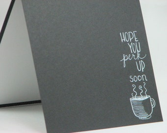 Chalkboard Art Handwritten Coffee Encouragement Greeting Card