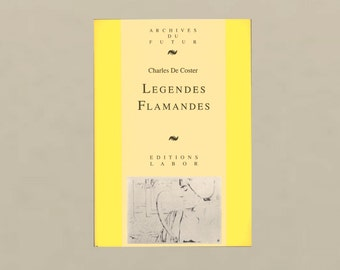 Legendes Flamandes by Charles De Coster, Belgian Author, Flemish Legends and Folk Tales Text in Old Flemish, French Commentary Vintage Book