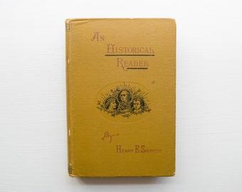 Antique School Book // An Historical Reader // Henry E. Shepherd //  History Textbook 1884