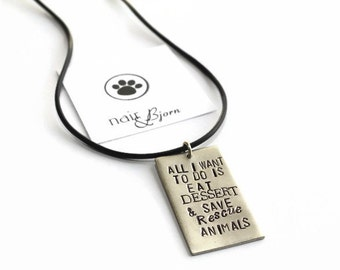 Eat Dessert & Save Rescue Animals Unisex - Animallovers, rescue jewelry, doglovers, catlovers, necklaces, faux leather, handstamped, for her