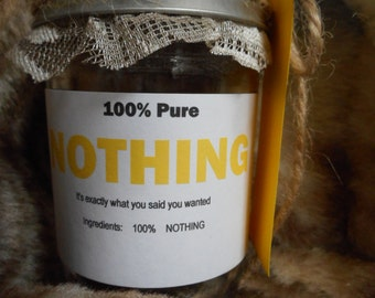 100% pure NOTHING/  Gag gift