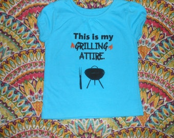 """Toddler Girl Shirt - Unique - """"This is my Grilling attire"""""""