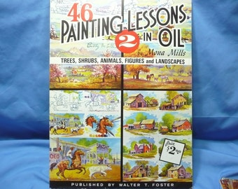 46 Paintings Lessons in Oil 2 by Mona Mills  / Walter Foster Book #167