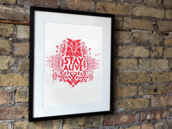 STAY ALIVE screen print poster