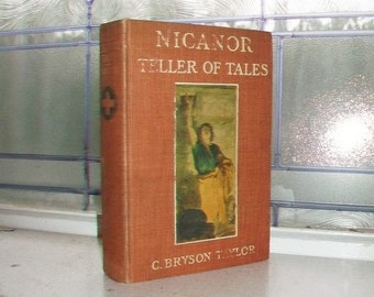 Nicanor Teller of Tales Vintage 1906 Book