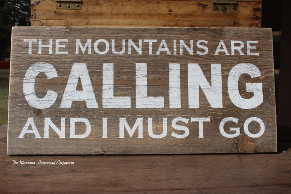 The mountains are calling and i must go by themontanahomestead for The mountains are calling and i must go metal sign