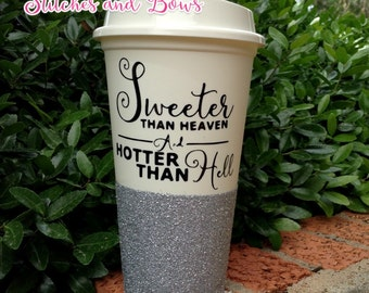 Sweeter than Heaven Hotter than Hell Travel Coffee Cup