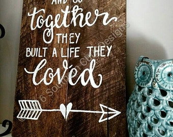 Love wood sign, wood signs, wood signs sayings, wedding signs, love signs, wooden signs, and so together they built a life they loved