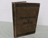 Antique English Textbook - Seventy Lessons In Spelling - 1889 - Grammar Textbook