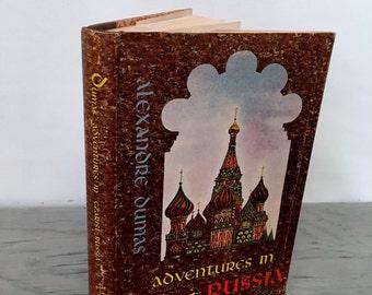 Vintage Travel Novel - Adventures In Czarist Russia by Alexander Dumas - 1961 - Three Muskateers