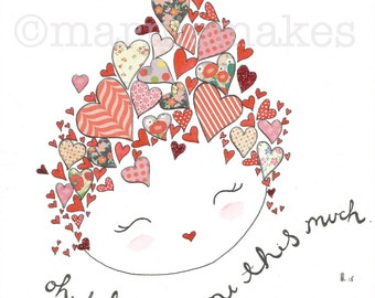 I Love You This Much - A5 Giclee Print