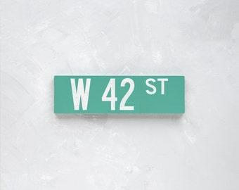 W 42 ST - New York City Street Sign - Wood Sign