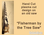 Rustic plasma cut Fisherman hand saw with a Man Fishing near a tree Metal Art - Made to Order