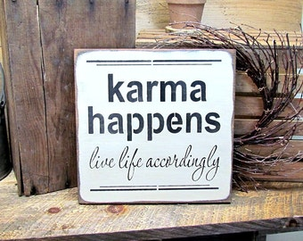 Karma Sign, Wooden sign saying, Karma Happens Live Life Accordingly, Gift for friend, Inspirational Saying, Wooden Signs, Signs For The Home