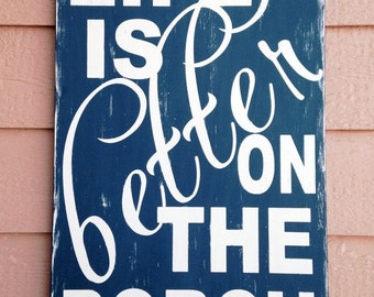 Life Is Better On The Porch Distressed Vintage Hand Painted Wood Signs, Subway Art Porch Wood Signs