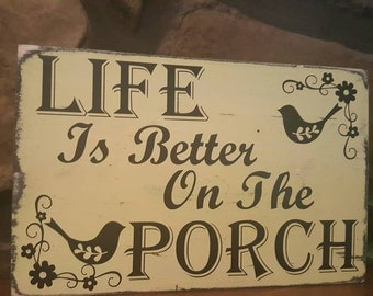 LIFE is BETTER on the PORCH, Home decor, Solid wood sign with floral border and little birds, Custom colors available