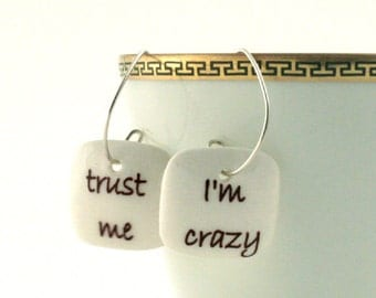 SALE Crazy Trust Porcelain Earrings Jewelry Funny Fun Handmade White Brown on 925 Sterling Silver Hoops