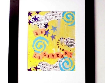 Be Legendary Original Mixed Media Art ~ Motivational Wall Decor ~ Inspirational Quote College Decor ~ Trending Art