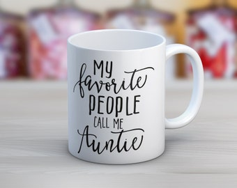 My Favorite People Call Me Auntie // 11 oz or 15 oz Coffee Mug