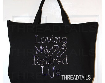 Loving My Retired Life tote bag.  Retirement gift idea for teachers & nurses.  Black large zip top carry all for books, weekend vacation.