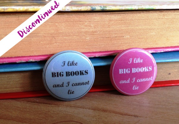 SECONDS SALE I Like Big Books Pinback Button Badge in Pink or Blue