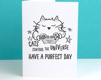 Cats control the Universe Card / Funny Cat / Cat cards for teens / Cat cards for teen girls