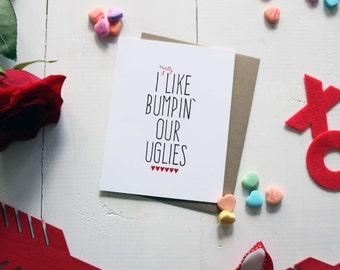 I Really Like Bumpin' Our Uglies Funny Valentine/Anniversary Card