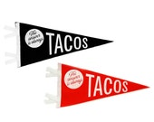 The Answer is Always Tacos Pennant Flag // red or black wool felt tacos flag