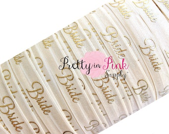 Ivory Cursive/BRIDE Gold Metallic Print-Fold Over Elastic-Foe-Elastics by the Yard -5/8-Print Elastic-Wedding-Party-Hair ties
