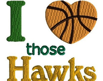 Basketball Embroidery Design, I love those Hawks, 3 size filled stitch design, sports design, Hawks embroidery, team sports