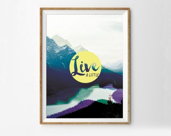Live A Little //  Bridesmaids, Friends, Family or Coworker Gift // DIY Poster // Instant Download Poster