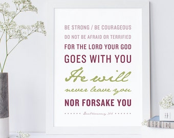 Bible Verse Art - Deuteronomy 31:6 - Scripture Print - Encouraging Typographic Print