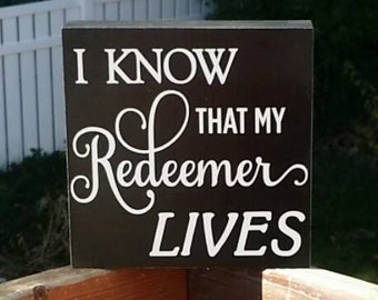 I know that my Redeemer Lives, wood block sign, home decor, Religious Sign