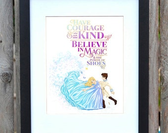 Cinderella Be kind Have courage | Print