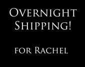 Overnight Shipping for Rachel