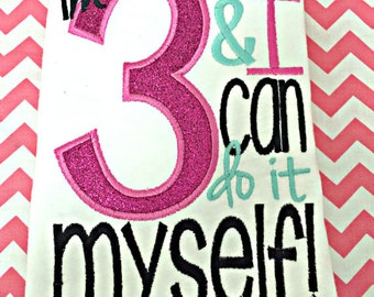 Im 3 and I can do it by myself Toddler Girl Shirt