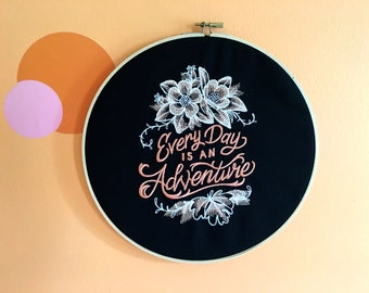 Everyday is an Adventure Embroidered Hoop Art